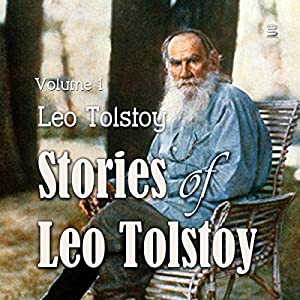Stories of Leo Tolstoy, Volume 1 Audiobook