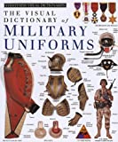 Military Uniforms (DK Visual Dictionaries)