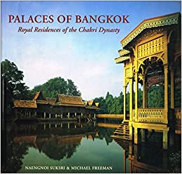 Palaces of Bangkok: Royal Residences: Royal Residences of the Chakri Dynasty