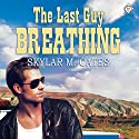 The Last Guy Breathing: The Guy Series Audiobook by Skylar M. Cates Narrated by Matt Baca