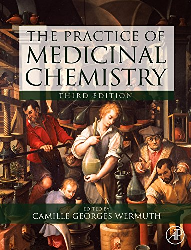 The Practice of Medicinal Chemistry, Third Edition by Academic Press