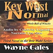 Key West Normal: The Whole Ball of Whacks: Bric Wahl Series, Book 3 | Wayne Gales