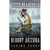 Bloody Arizona: A Western Fiction Classic (Yakima Henry)