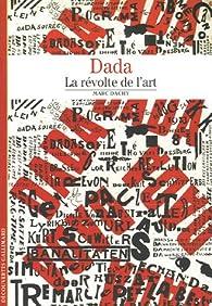 Dada : La révolte de l'art par Marc Dachy