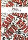 Dada : La révolte de l'art par Dachy