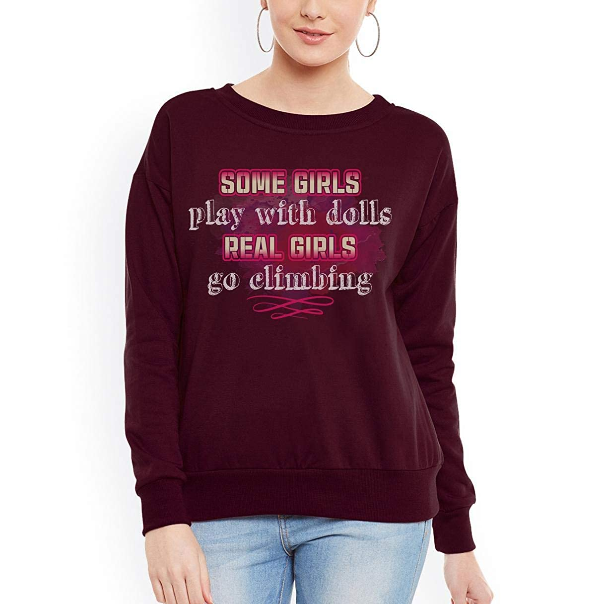 Some Play with Dolls Real Girls Go Climbing Women Sweatshirt tee