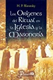 Los Origenes del Ritual en la Iglesia y la Masoneria, H. P. Blavatsky, 9707321598