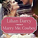 Marry Me, Cowboy Audiobook by Lilian Darcy Narrated by Emily Cauldwell