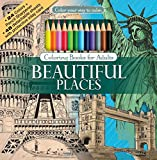 Beautiful Places Adult Coloring Book Set With 24 Colored Pencils And Pencil Sharpener Included: Color Your Way To Calm by Newbourne Media