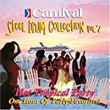 Carnival Steel Drum Collection: Hot Tropical Party Cruising, Vol. 7 by N/A (2004-08-01)