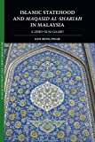 Islamic Statehood and Maqasid Al-Shariah in Malaysia, Beng Phar Kim, 9749511050