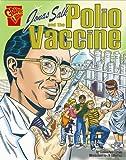 Jonas Salk and the Polio Vaccine, Katherine Krohn, 0736896457