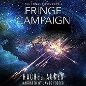 Fringe Campaign: Fringe Series, Book 3 | Rachel Aukes