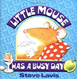 Little Mouse Has a Busy Day, Steve Lavis, 192992710X