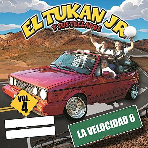 La Velocidad 6 by El Tukan Jr. Y Sus Teclados on Amazon Music - Amazon.com