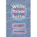 White Trash Lotto: a comic science fiction novel