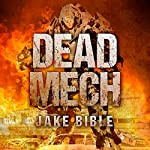 Dead Mech: Apex Trilogy, Book 1 | Jake Bible