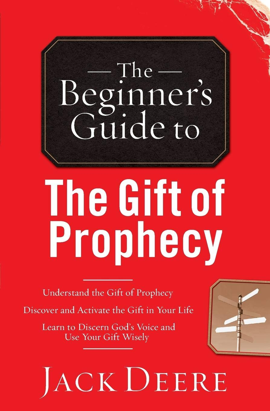The Beginner's Guide to the Gift of Prophecy (Beginner's Guides (Servant)) by Jack Deere (1-Jan-2001) Paperback: Jack Deere: 9780800796433: Amazon.com: ...