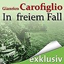 In freiem Fall Hörbuch von Gianrico Carofiglio Gesprochen von: Erich Räuker