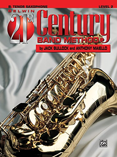 Belwin 21st Century Band Method, Level 2 Tenor Saxophone (Belwin 21st Century Band Method)