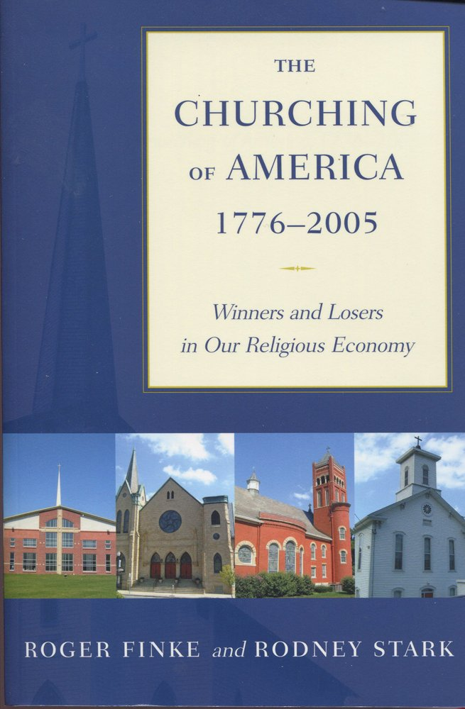 Download The Churching of America, 1776-2005: Winners and Losers in Our Religious Economy pdf epub