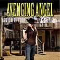 The Avenging Angel: Justice of the West Western Series Audiobook by Robert Hanlon Narrated by Ken O'Brien