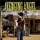 The Avenging Angel: Justice of the West Western Series Hörbuch von Robert Hanlon Gesprochen von: Ken O'Brien