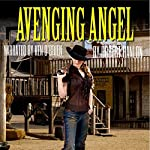 The Avenging Angel: Justice of the West Western Series | Robert Hanlon