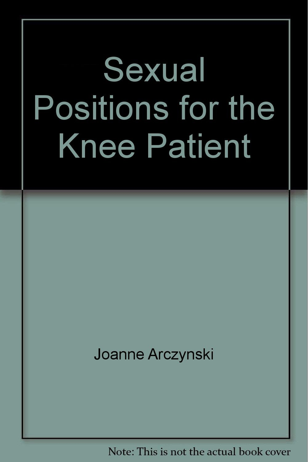 Sexual Positions for the Knee Patient Paperback