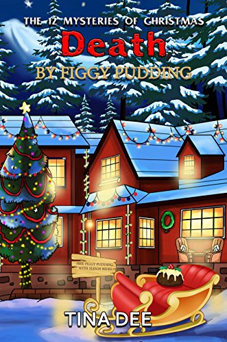 Death by Figgy Pudding (THE 12 MYSTERIES OF CHRISTMAS Book 10) by [Dee, Tina]