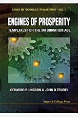 Engines Of Prosperity: Templates For The Information Age (Technology Management) Hardcover