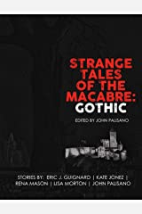 Strange Tales of the Macabre: Gothic Kindle Edition