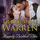 Happily Bedded Bliss: Rakes of Cavendish Square Series #2 Audiobook by Tracy Anne Warren Narrated by Charlotte Anne Dore