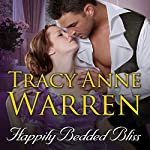 Happily Bedded Bliss: Rakes of Cavendish Square Series #2 | Tracy Anne Warren