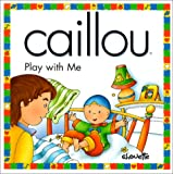Caillou Play with Me, Christine L'Heureux, 2894502559