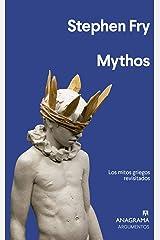 Mythos: Los Mitos Griegos Revisitados (Argumentos nº 533) (Spanish Edition) Kindle Edition