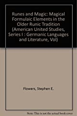 Runes and Magic: Magical Formulaic Elements in the Older Runic Tradition (American University Studies) Hardcover