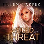 Veiled Threat: Highland Magic, Book 3 | Helen Harper