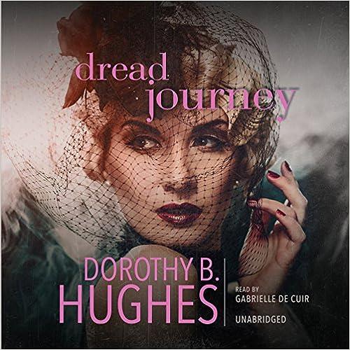 Las mejores descargas de libros electrónicos gratisDread Journey MOBI by Dorothy B Hughes 148303318X