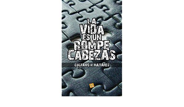 La vida es un rompecabezas (Spanish Edition) - Kindle edition by Gustavo H. Mayares. Literature & Fiction Kindle eBooks @ Amazon.com.