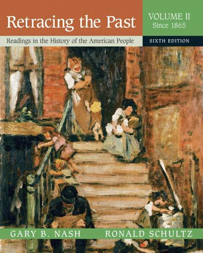 Retracing the Past: Readings in the History of the American People, Volume 2 (Since 1865) (6th Edition)