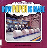 img - for How Paper Is Made (I Wonder) book / textbook / text book