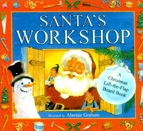 Santa's Workshop: A Christmas Lift-The-Flap Board Book