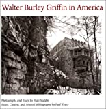 Walter Burley Griffin in America, Mati Maldre and Paul Kruty, 0252069471