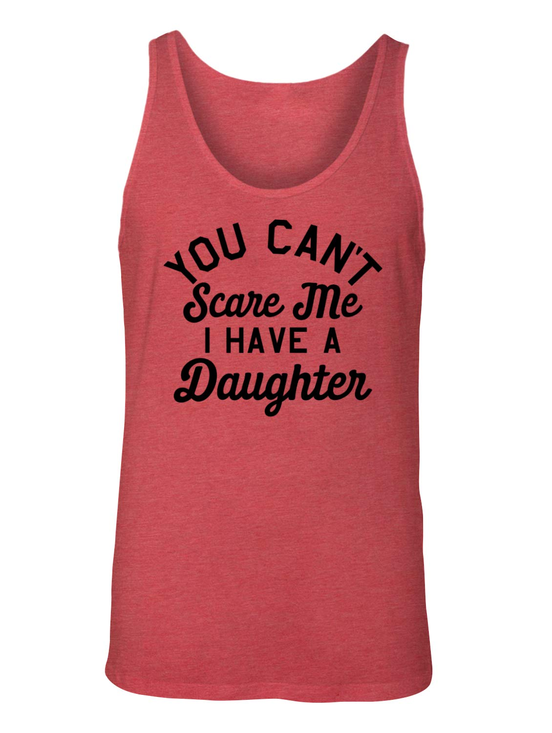 S You Dont Scare Me I Have A Daughter Tank Top Shirts