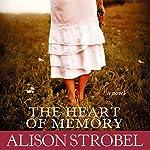 The Heart of Memory: A Novel | Alison Strobel