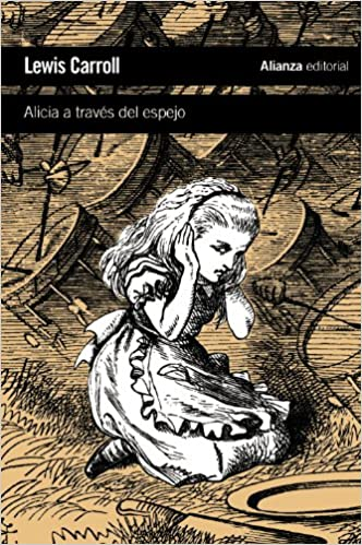 Book A traves del espejo y lo que Alicia encontro al otro lado / Through the Looking Glass and What Alice Found There