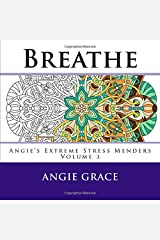 Breathe (Angie's Extreme Stress Menders) Paperback