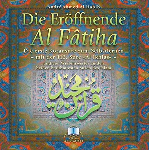 Die Eröffnende - Al Fatiha. CD: Die erste Koransure zum Selbstlernen - mit der 112. Sure