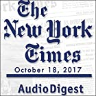 October 18, 2017 Audiomagazin von  The New York Times Gesprochen von: Mark Moran